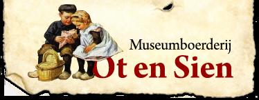 Museumboerderij Ot en Sien